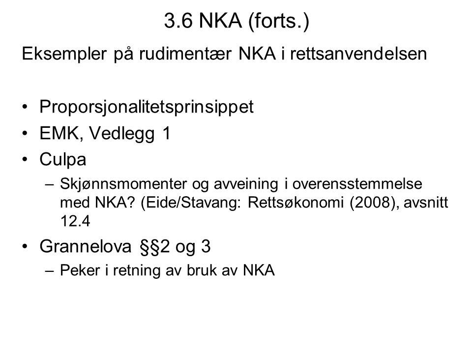 3.6 NKA (forts.) Eksempler på rudimentær NKA i rettsanvendelsen Proporsjonalitetsprinsippet EMK, Vedlegg 1 Culpa –Skjønnsmomenter og avveining i overe