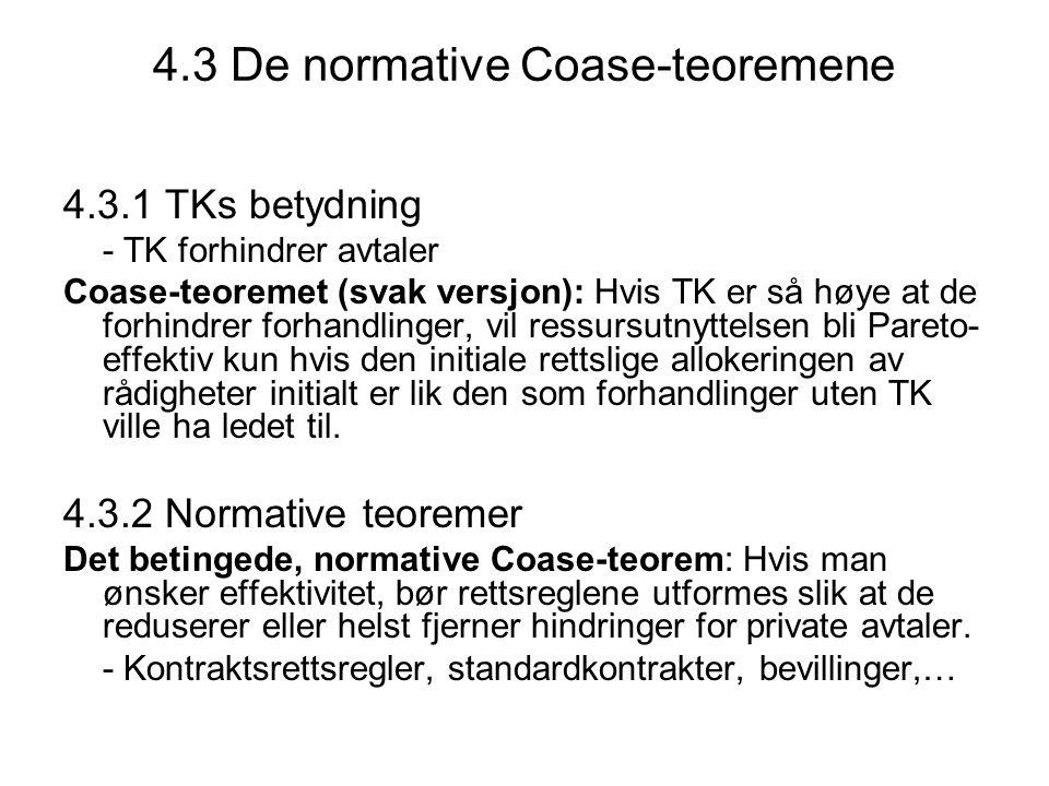 4.3 De normative Coase-teoremene 4.3.1 TKs betydning - TK forhindrer avtaler Coase-teoremet (svak versjon): Hvis TK er så høye at de forhindrer forhan
