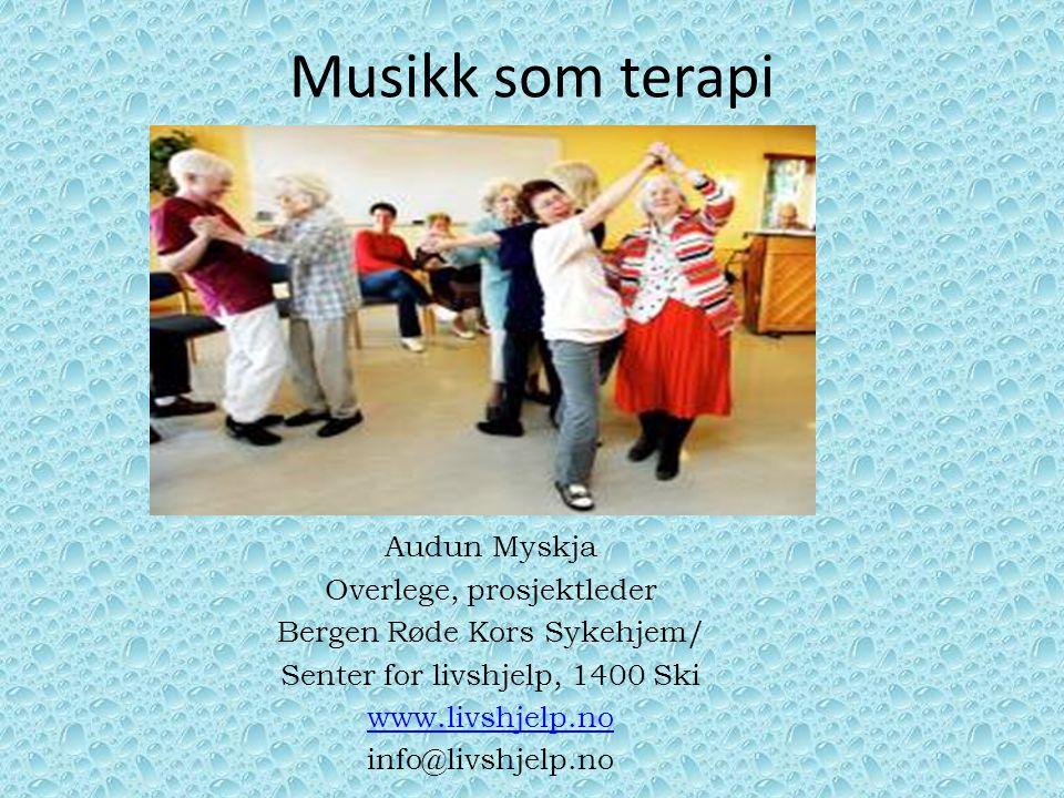 Metoder for helsevesenet Rytmisk auditiv stimulering (Thaut M) Standardisert musikk (Thorgaard P) Individualisert musikk (Gerdner L) Vårdarsång /pårørendesang (Gøtell E) Integrert musikk (Myskja A/Aasgaard T) Marte Meo musikk (Gupta/Myskja)