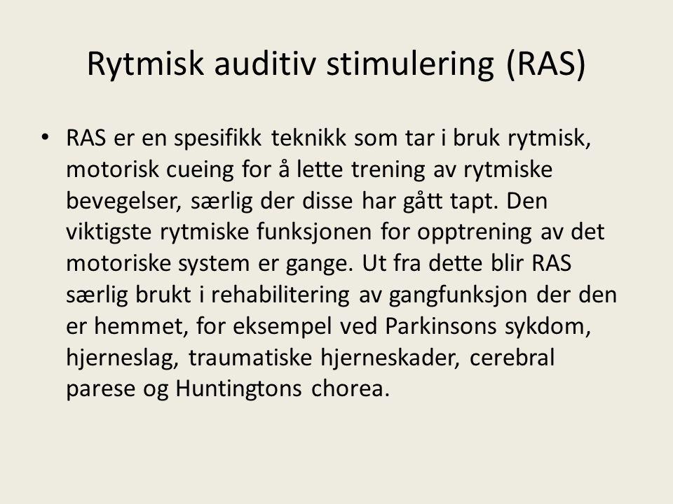 Rytmisk auditiv stimulering (RAS) RAS er en spesifikk teknikk som tar i bruk rytmisk, motorisk cueing for å lette trening av rytmiske bevegelser, særl
