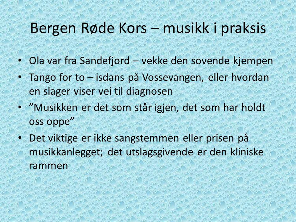 Bergen Røde Kors – musikk i praksis Ola var fra Sandefjord – vekke den sovende kjempen Tango for to – isdans på Vossevangen, eller hvordan en slager v