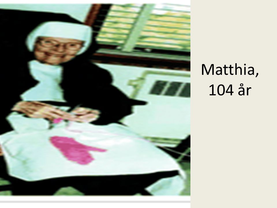 Matthia, 104 år