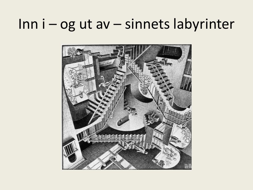Inn i – og ut av – sinnets labyrinter