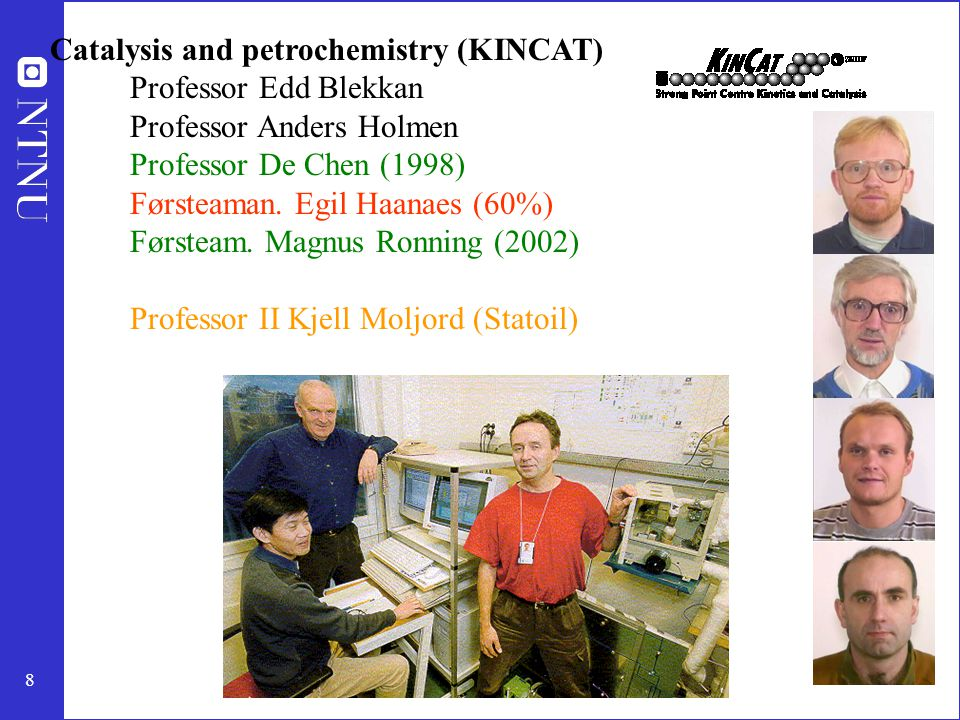 9 Polymers and Colloid/Surface Chemistry Professor Arvid Berge (pol.) Professor Preben Mørk (surf.) Professor Johan Sjøblom (surf.) (2002) Professor II Erling Rytter (Statoil) Ugelstad Laboratory