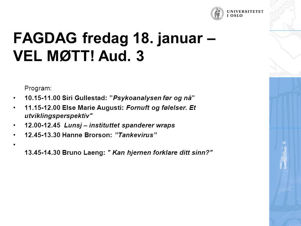 FAGDAG fredag 18. januar – VEL MØTT. Aud.