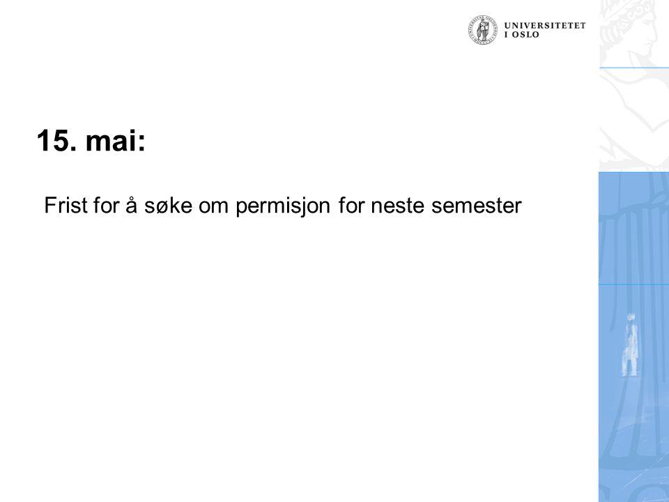 15. mai: Frist for å søke om permisjon for neste semester