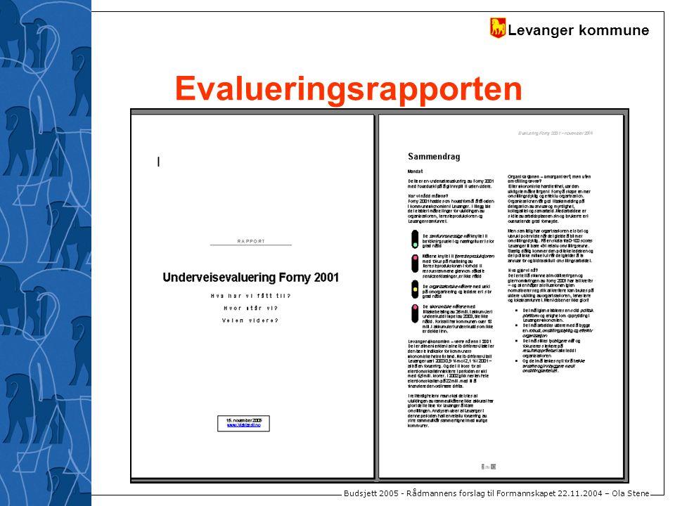 Levanger kommune Budsjett 2005 - Rådmannens forslag til Formannskapet 22.11.2004 – Ola Stene Evalueringsrapporten