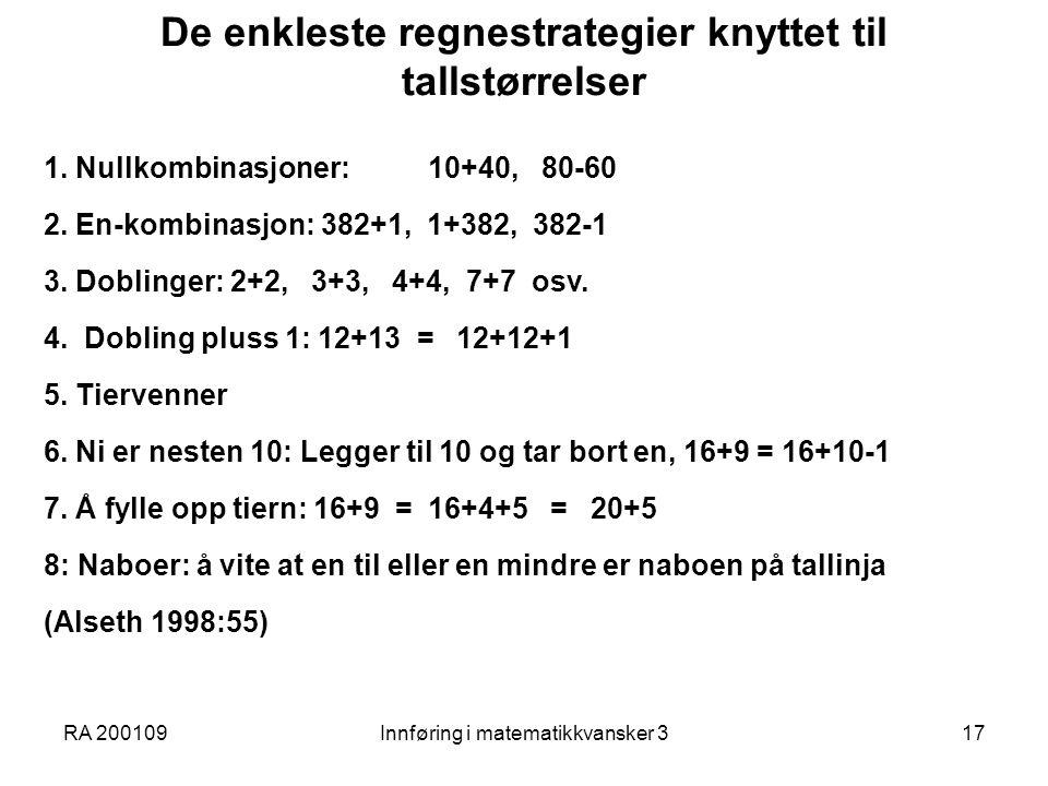 RA 200109Innføring i matematikkvansker 317 De enkleste regnestrategier knyttet til tallstørrelser 1.