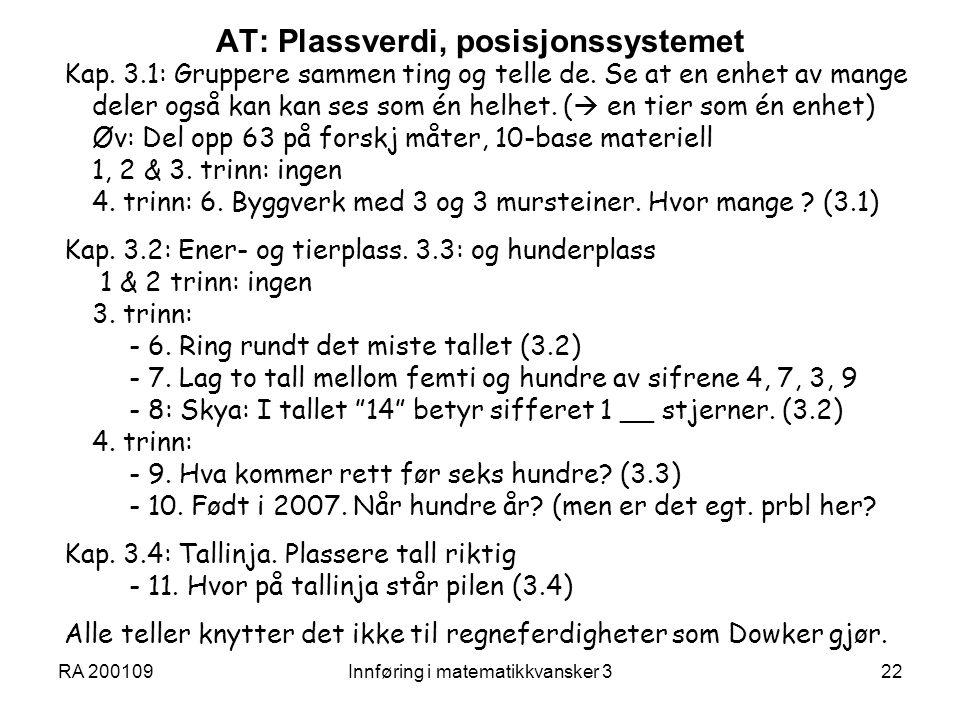 RA 200109Innføring i matematikkvansker 322 AT: Plassverdi, posisjonssystemet Kap.