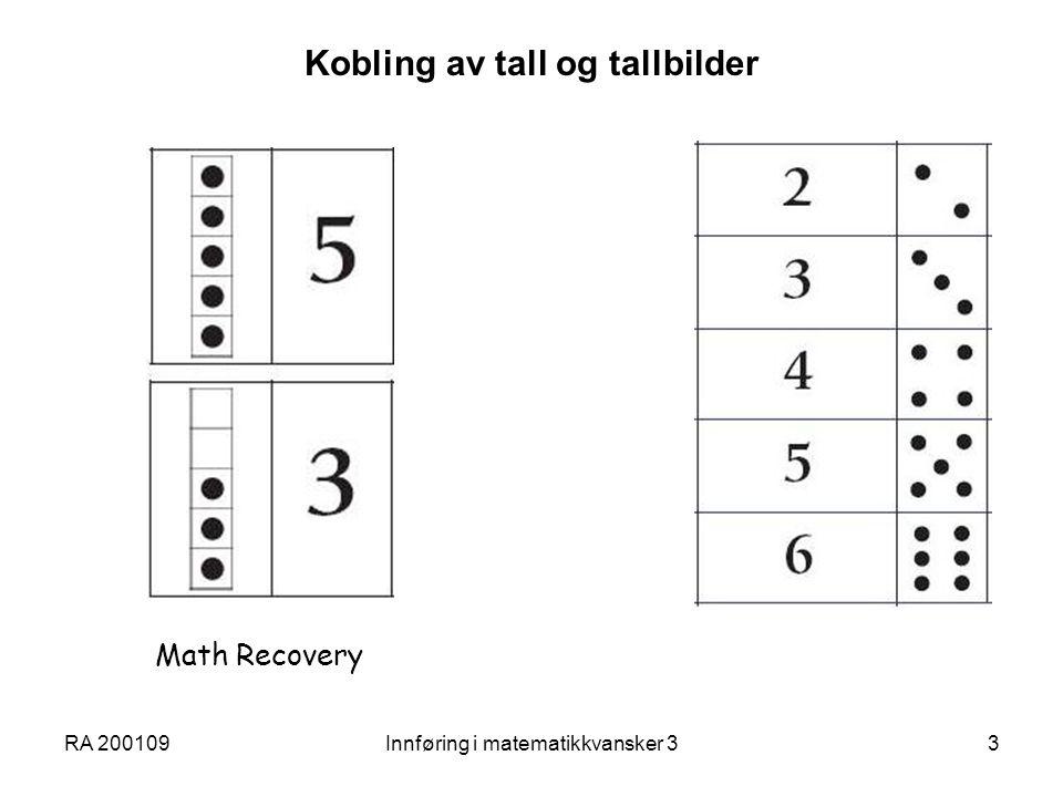 RA 200109Innføring i matematikkvansker 34 Tegn 2: Antallsoppfatning B: Visuelle mønstre og tallbilder 1-10 VISUELLE MØNSTRE - MR4: Fingermønstre 1  5, 6  10 - Domino, vanlige spillkort, Numicon /Malmers regnebrkker - uvanlige mønstre OVERSLAG - AT1: 8.