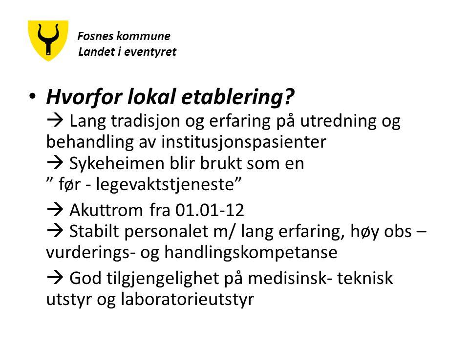 Fosnes kommune Landet i eventyret Hvorfor lokal etablering.