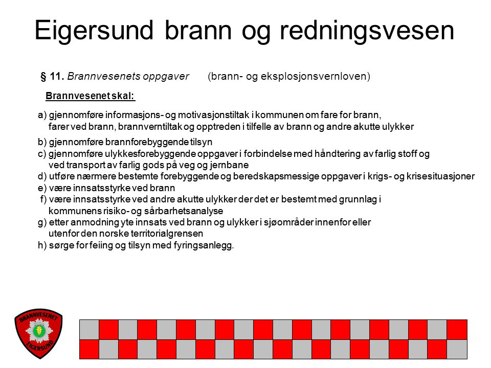 Eigersund brann og redningsvesen Brannvesenet sin vaktberedskap er pr.