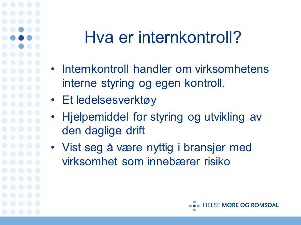 Hva er internkontroll? Internkontroll handler om virksomhetens interne styring og egen kontroll. Et ledelsesverktøy Hjelpemiddel for styring og utvikl