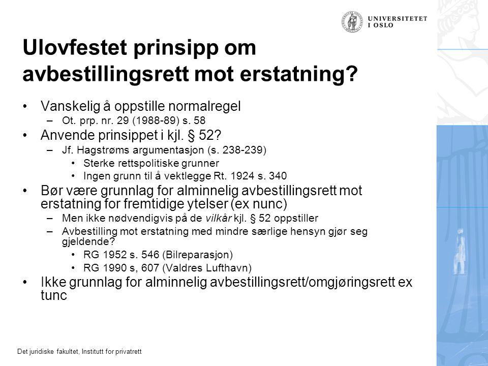 Det juridiske fakultet, Institutt for privatrett Ulovfestet prinsipp om avbestillingsrett mot erstatning.