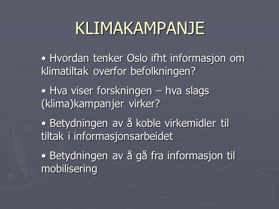 KLIMAKAMPANJE Hvordan tenker Oslo ifht informasjon om klimatiltak overfor befolkningen.
