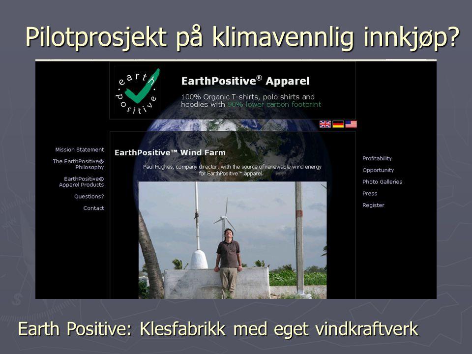 Pilotprosjekt på klimavennlig innkjøp Earth Positive: Klesfabrikk med eget vindkraftverk