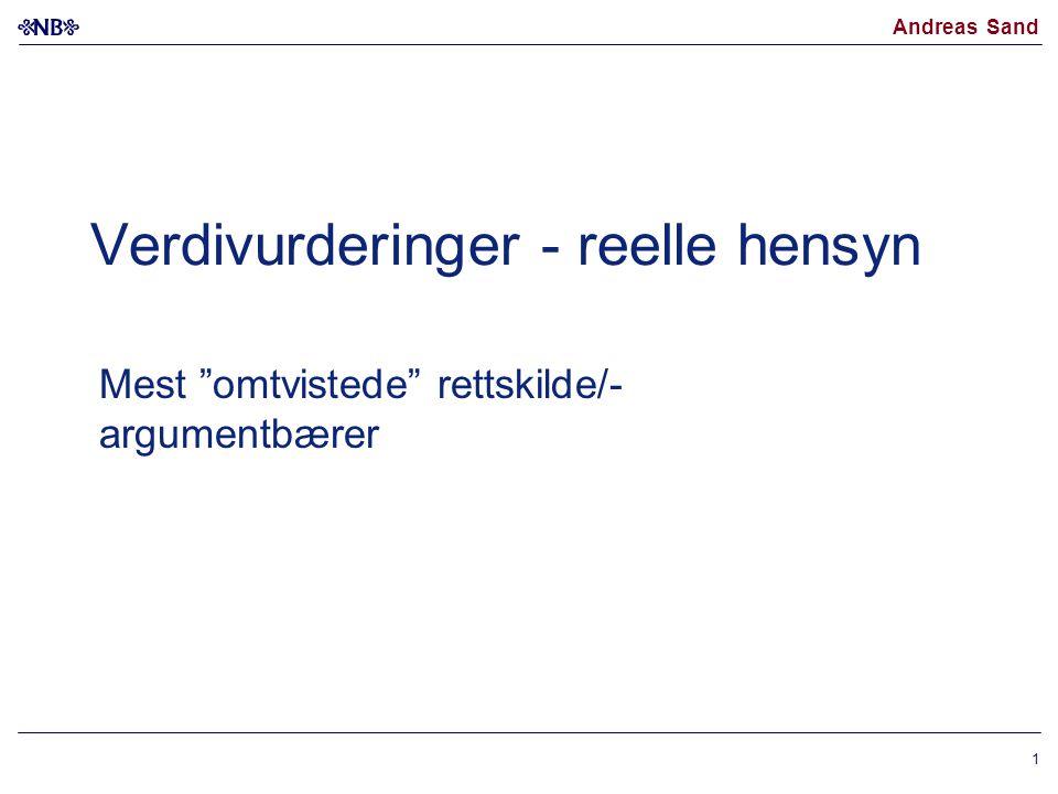 """Andreas Sand 1 Verdivurderinger - reelle hensyn Mest """"omtvistede"""" rettskilde/- argumentbærer"""
