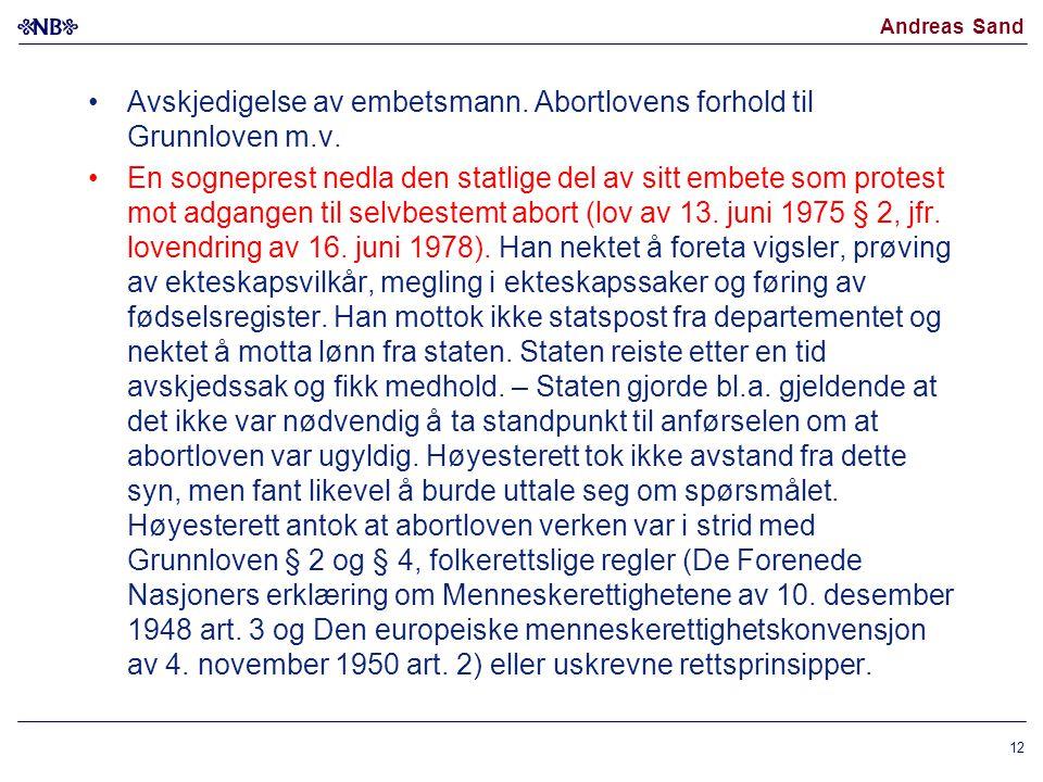 Andreas Sand Avskjedigelse av embetsmann. Abortlovens forhold til Grunnloven m.v. En sogneprest nedla den statlige del av sitt embete som protest mot