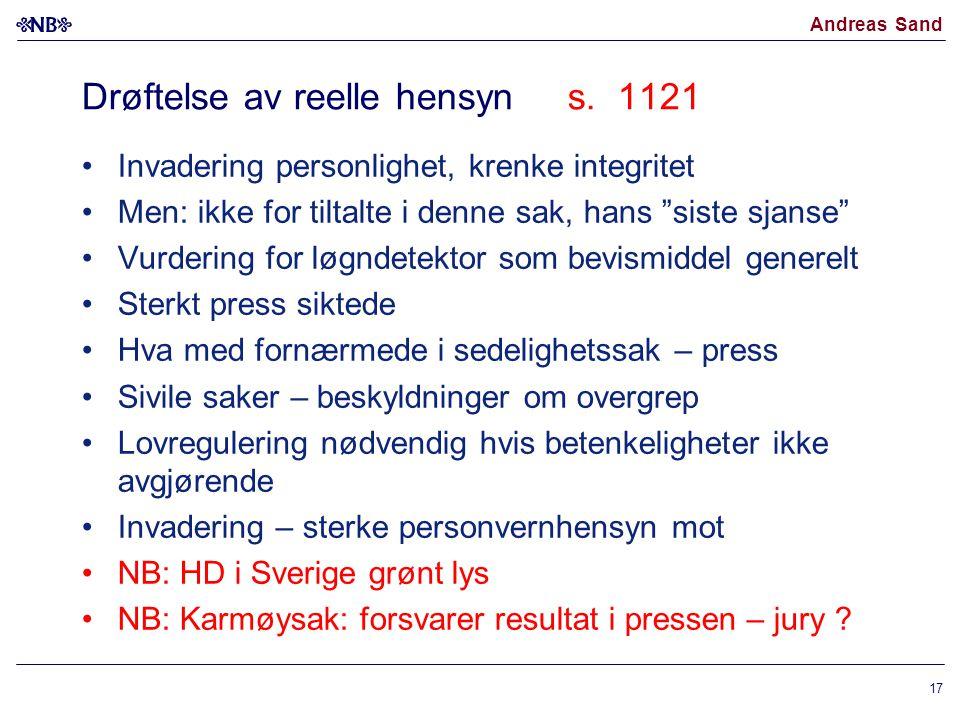 """Andreas Sand Drøftelse av reelle hensyn s. 1121 Invadering personlighet, krenke integritet Men: ikke for tiltalte i denne sak, hans """"siste sjanse"""" Vur"""