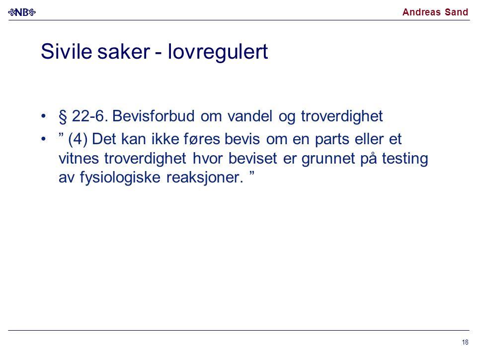 """Andreas Sand Sivile saker - lovregulert § 22-6. Bevisforbud om vandel og troverdighet """" (4) Det kan ikke føres bevis om en parts eller et vitnes trove"""