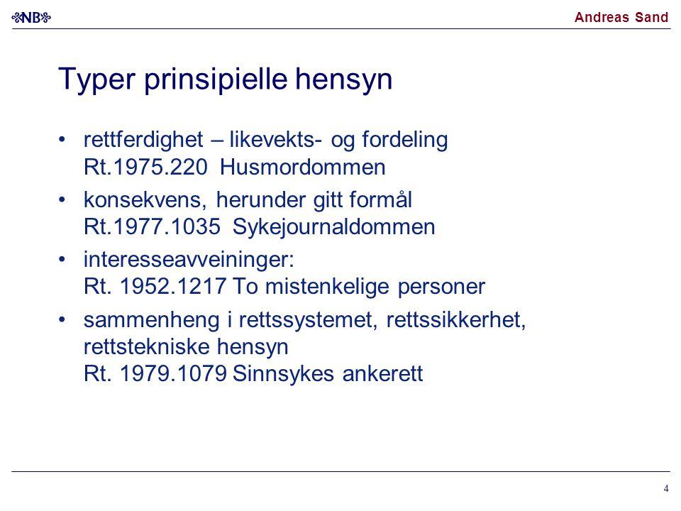 Andreas Sand 4 Typer prinsipielle hensyn rettferdighet – likevekts- og fordeling Rt.1975.220 Husmordommen konsekvens, herunder gitt formål Rt.1977.103