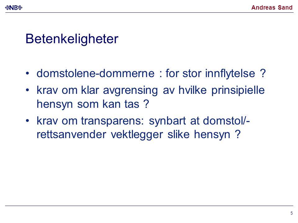 Andreas Sand Betenkeligheter domstolene-dommerne : for stor innflytelse ? krav om klar avgrensing av hvilke prinsipielle hensyn som kan tas ? krav om