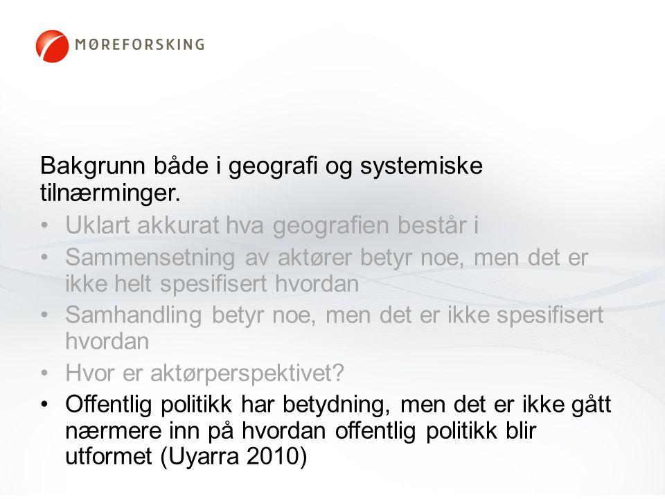 Bakgrunn både i geografi og systemiske tilnærminger.