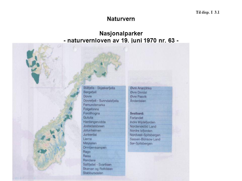 Til disp.I 3.1 Rt. 1986 s. 199: Hardangervidda nasjonalpark var opprettet med hjemmel i lov av 19.