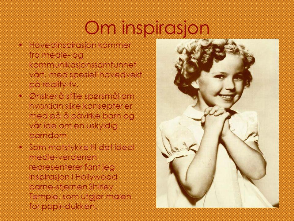 Om inspirasjon Hovedinspirasjon kommer fra medie- og kommunikasjonssamfunnet vårt, med spesiell hovedvekt på reality-tv.
