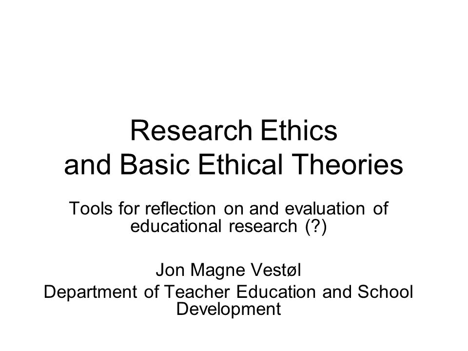 Ethics of virtues Aristotle –Good deeds are based in a good character: the joy of doing the right Alasdair MacIntyre –Critical evaluation of ethical individualism –Virtues based in community practice –Examples: justice, courage, honesty Relevance for research ethics –The implications of research for individual and societal virtues (or vices) Critical questions –Research virtues as mirror of virtues of society, or a sort of higher standard .
