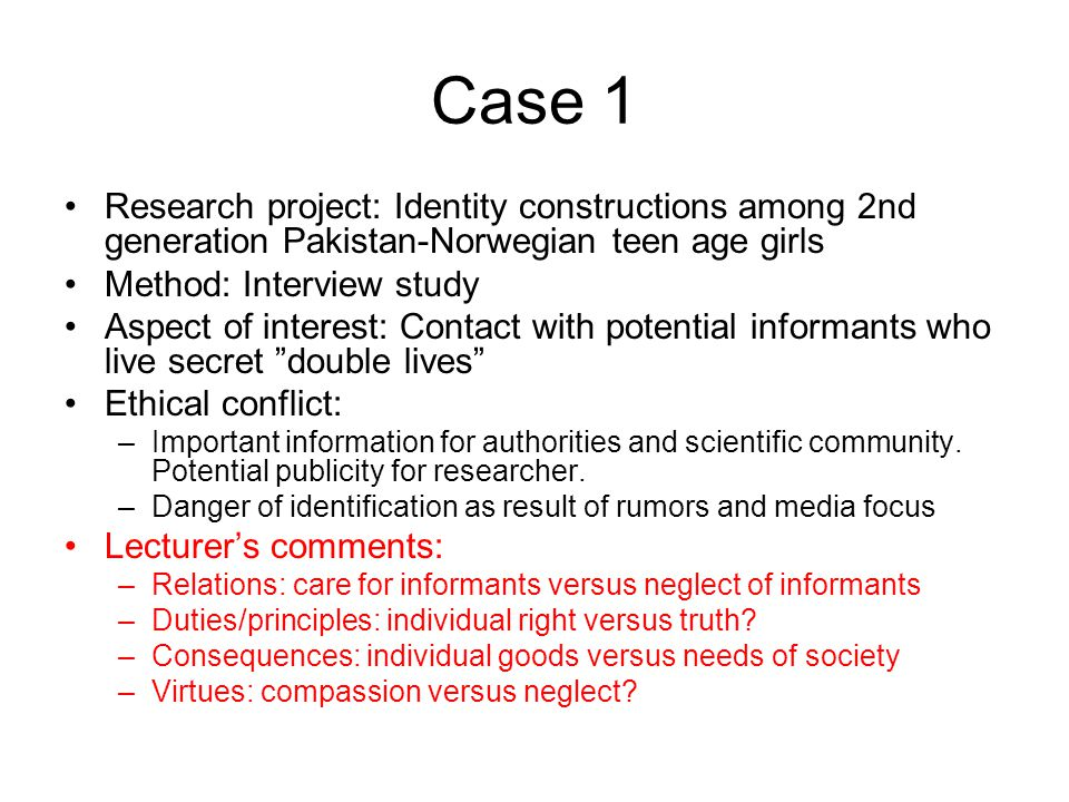 Case 1 Research project: Identity constructions among 2nd generation Pakistan-Norwegian teen age girls Method: Interview study Aspect of interest: Con