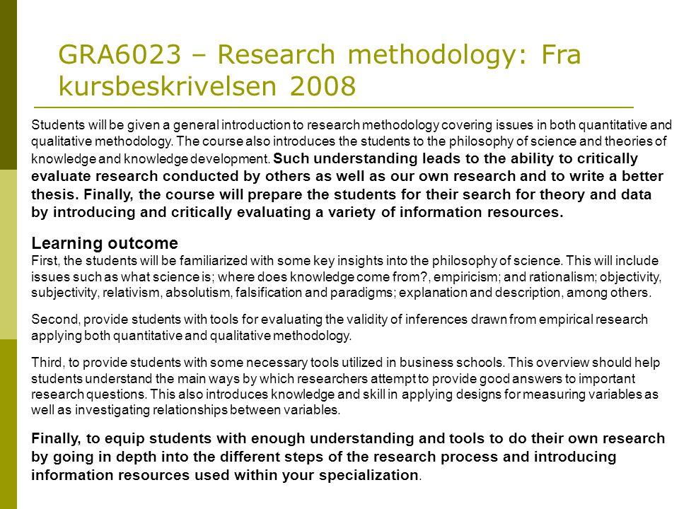 GRA6023 – Research methodology: Fra kursbeskrivelsen: Pensum og evaluering Compulsory literature Books: Kleven, T.A..