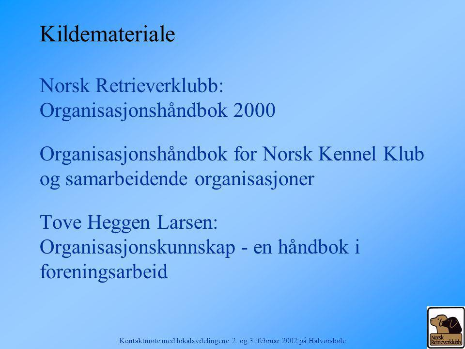 Kontaktmøte med lokalavdelingene 2. og 3. februar 2002 på Halvorsbøle Gruppeoppgaver