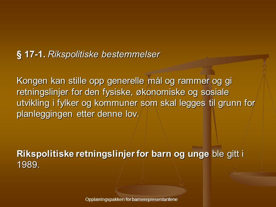 Opplæringspakken for barnerepresentantene Oppsummering Kommunens skal: Utnevne barnerepresentant (og helst en vararep.).