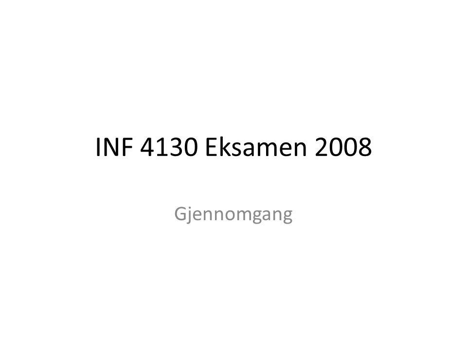 INF 4130 Eksamen 2008 Gjennomgang
