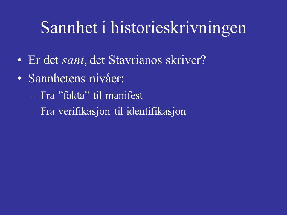 Sannhet i historieskrivningen Er det sant, det Stavrianos skriver.