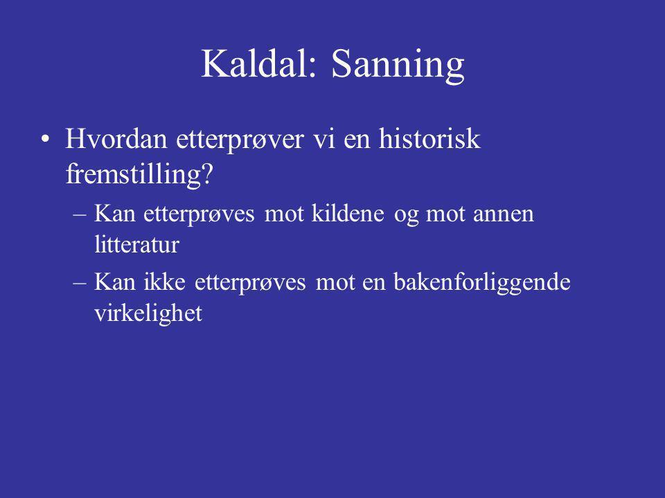 Kaldal: Sanning Hvordan etterprøver vi en historisk fremstilling.