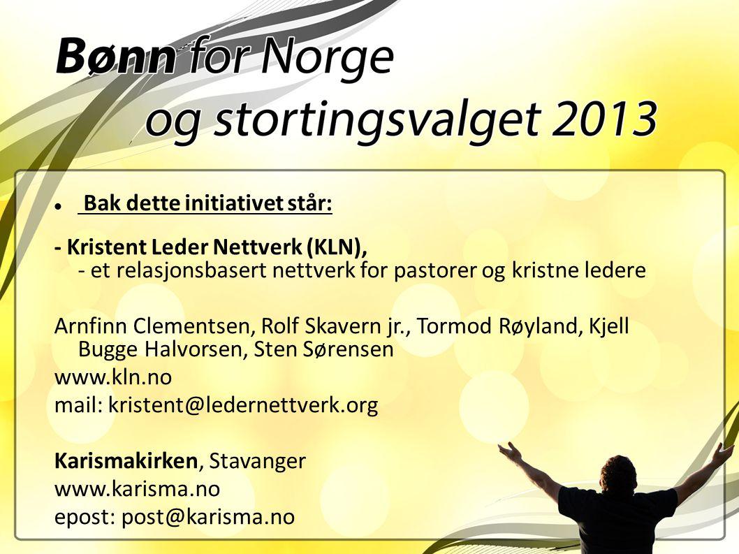 Bak dette initiativet står: - Kristent Leder Nettverk (KLN), - et relasjonsbasert nettverk for pastorer og kristne ledere Arnfinn Clementsen, Rolf Ska