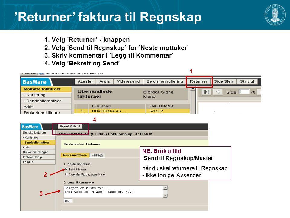 1.Velg 'Returner' - knappen 2. Velg 'Send til Regnskap' for 'Neste mottaker' 3.
