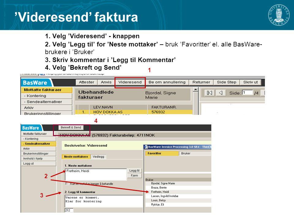 1.Velg 'Videresend' - knappen 2. Velg 'Legg til' for 'Neste mottaker' – bruk 'Favoritter' el.