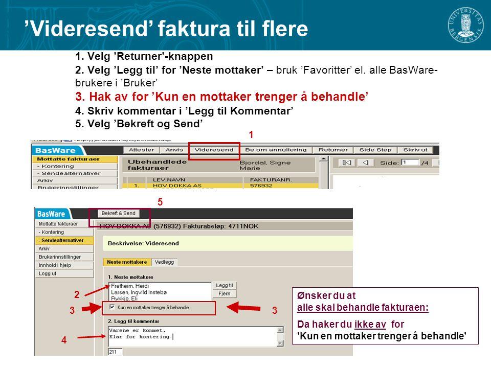 1.Velg 'Returner'-knappen 2. Velg 'Legg til' for 'Neste mottaker' – bruk 'Favoritter' el.