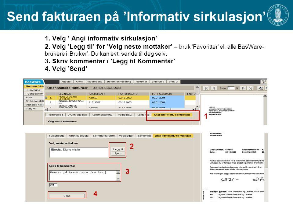 1.Velg ' Angi informativ sirkulasjon' 2.