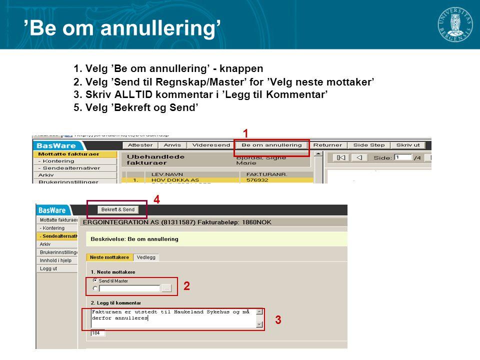 1.Velg 'Be om annullering' - knappen 2.