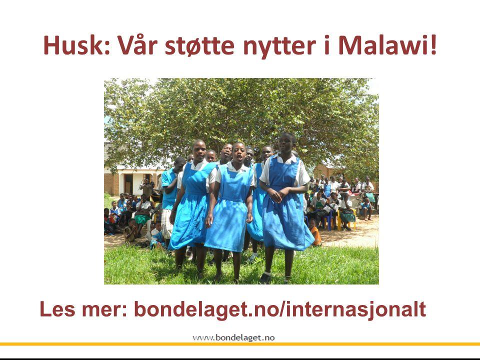 Husk: Vår støtte nytter i Malawi! Les mer: bondelaget.no/internasjonalt