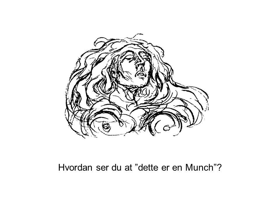 """Hvordan ser du at """"dette er en Munch""""?"""