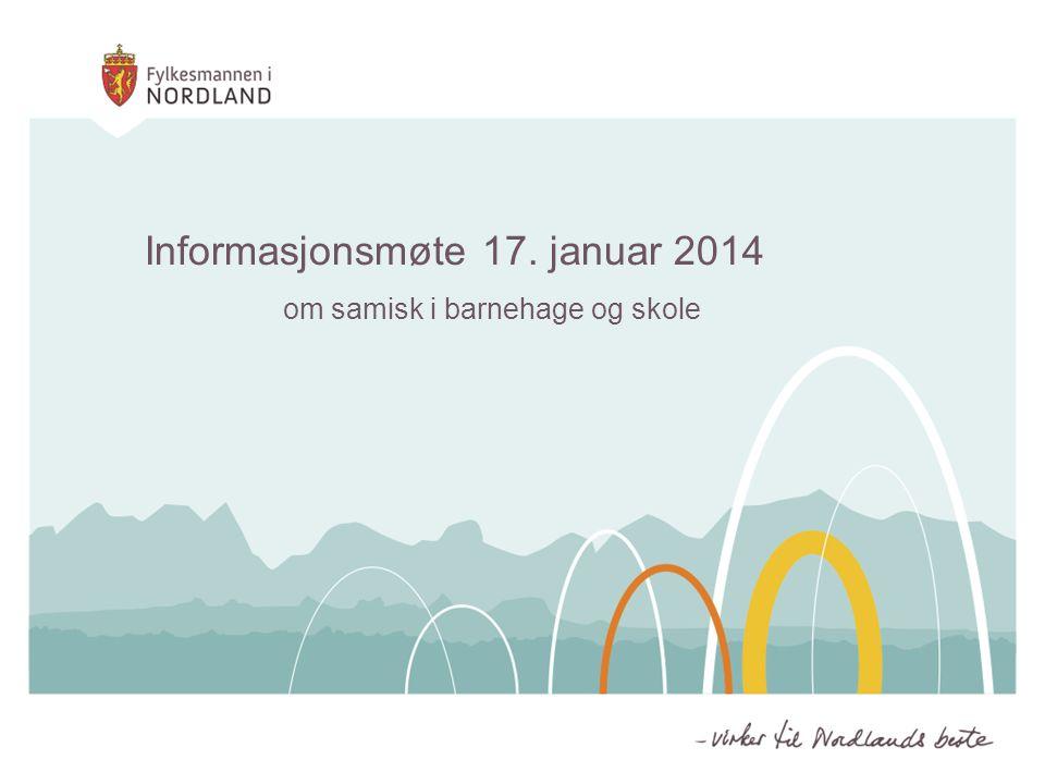 om samisk i barnehage og skole Informasjonsmøte 17. januar 2014