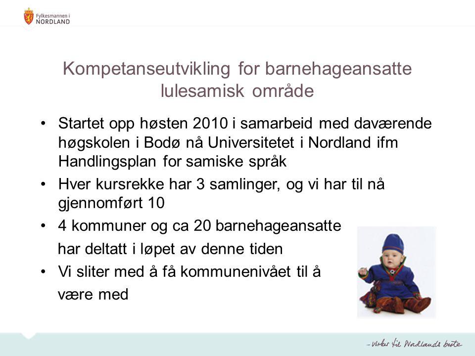 Kompetanseutvikling for barnehageansatte lulesamisk område Startet opp høsten 2010 i samarbeid med daværende høgskolen i Bodø nå Universitetet i Nordl