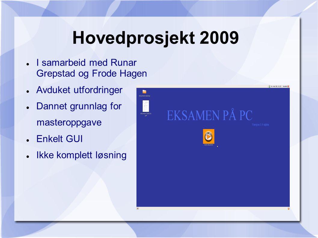 Hovedprosjekt 2009 I samarbeid med Runar Grepstad og Frode Hagen Avduket utfordringer Dannet grunnlag for masteroppgave Enkelt GUI Ikke komplett løsning