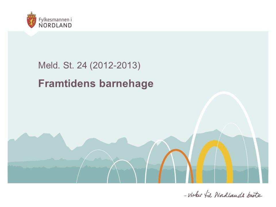 Meld. St. 24 (2012-2013) Framtidens barnehage