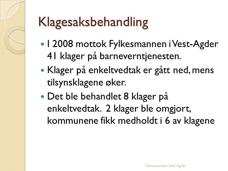 Klagesaksbehandling I 2008 mottok Fylkesmannen i Vest-Agder 41 klager på barneverntjenesten.